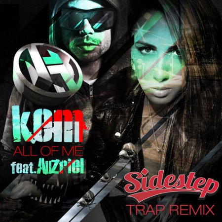 Kem feat. Auzriel - All Of Me (Sidestep Trap Remix) скачать слушать