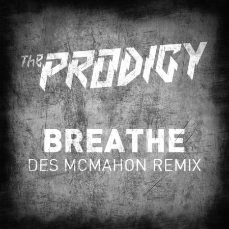 The Prodigy - Breathe (Des McMahon Remix) скачать слушать trap без регистра ...