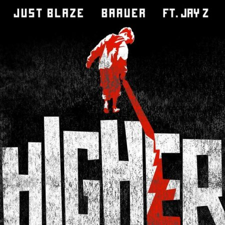 Just Blaze & Baauer feat Jay Z - Higher (Extended Mix)