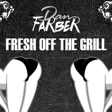 Dan Farber - Fresh Off The Grill