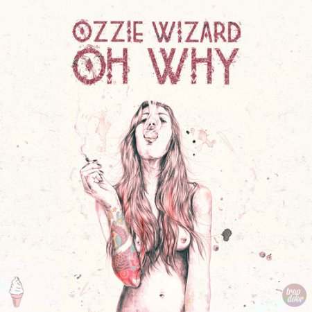 Wizard & Ozzie – Oh Why