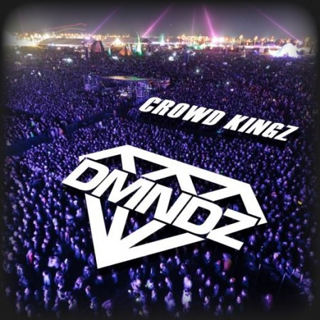 DMNDZ – Crowd Kingz (Original Mix)