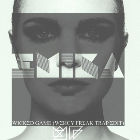 Emika – Wicked Game (Wency Freak Trap Edit)