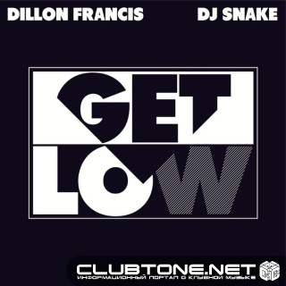 Dillon Francis & Dj Snake - Get Low (Original Mix)