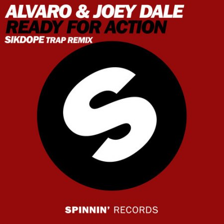 Alvaro & Joey Dale - Ready For Action (Sikdope Trap Remix)