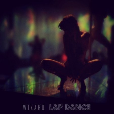 Wizard - Lap Dance (Original Mix)