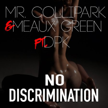 Mr.Collipark & Meaux Green feat. DPK - No Discrimination (Original Mix)