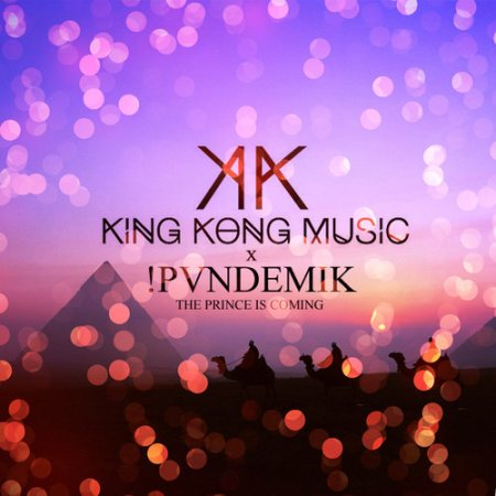 King Kong Music x !PVNDEMIK - The Prince Is Coming (Original Mix)
