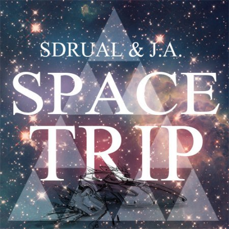SDRUAL & J.A. - Space Trip (Original Mix)