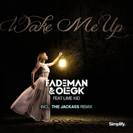 Fademan & Oleg K feat Lime Kid - Wake Me Up (Original Mix)