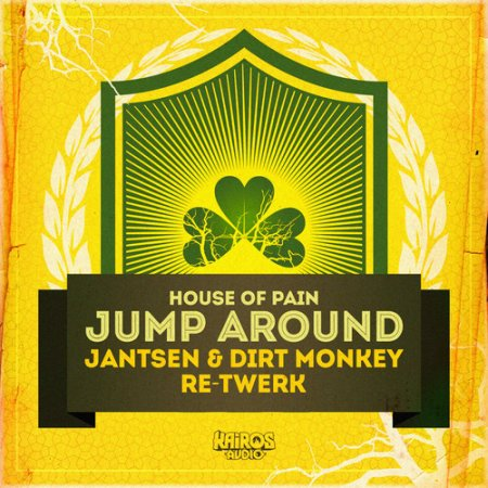 House Of Pain - Jump Around (Jantsen & Dirt Monkey Re - Twerk)