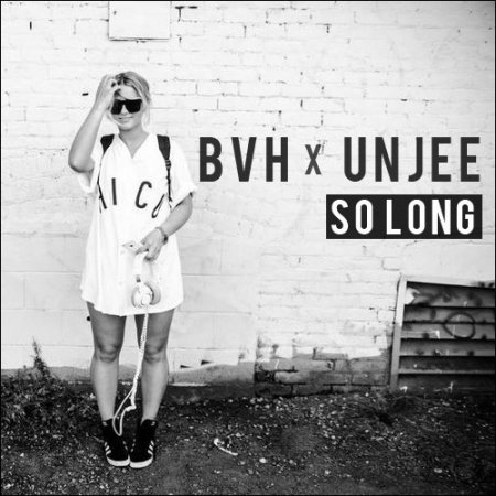 BVH x Unjee - So Long (Original Mix)