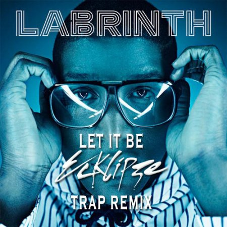 Labrinth - Let It Be (ECKLIPZE Trap Remix)