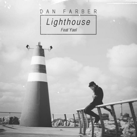 Dan Farber feat. Yael - Lighthouse (Original mix)