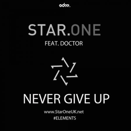 Star.One ft. Doctor – Never Give Up (Wicked City Remix)