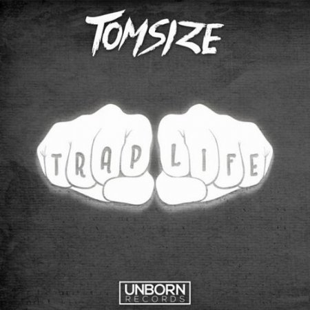 Tomsize - Trap Life (Original Mix)