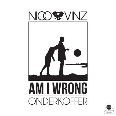 Nico & Vinz - Am I Wrong (Onderkoffer Remix)