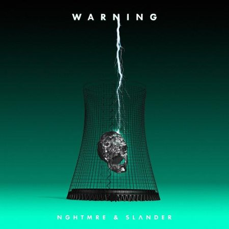 NGHTMRE & SLANDER - Warning