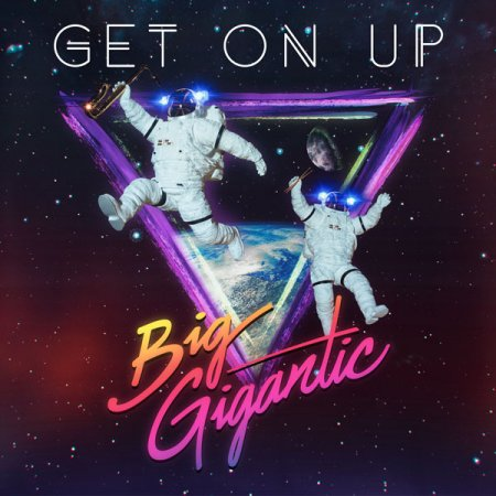 Big Gigantic - Get On Up (Original Mix)