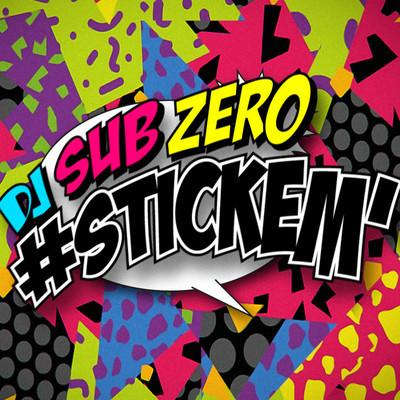 DJ SubZero – #Stickem! (Original Mix)