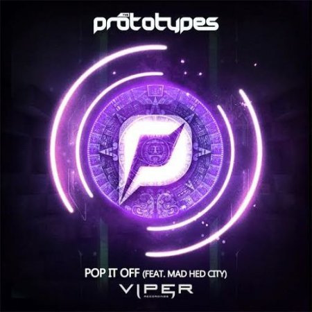 The Prototypes Feat. Mad Hed City - Pop It Off (Original Mix)