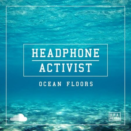 Headphone Activist - Ocean Floors