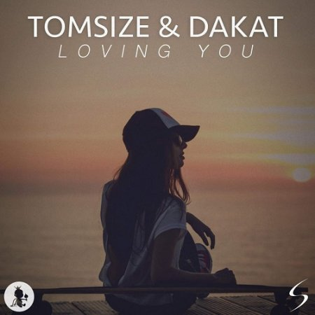 Tomsize & Dakat - Loving You (Original Mix)