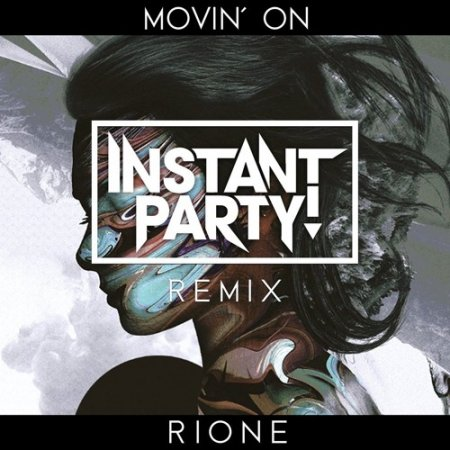 Rione - Movin' On (Instant Party! Remix)