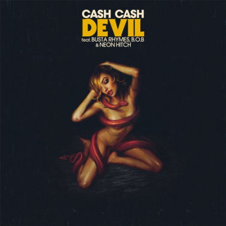 Cash Cash – Devil (feat. Busta Rhymes, B.O.B & Neon Hitch)