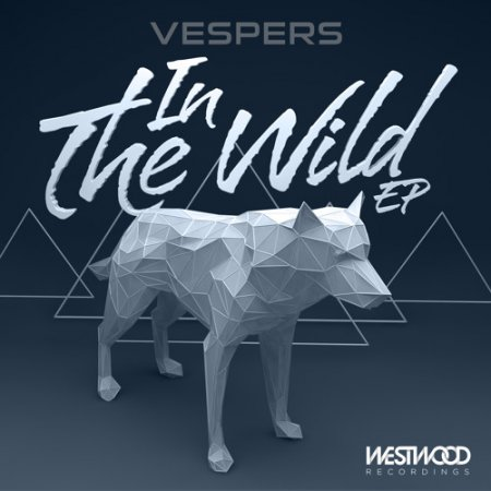 Vespers - In The Wild (Original Mix)