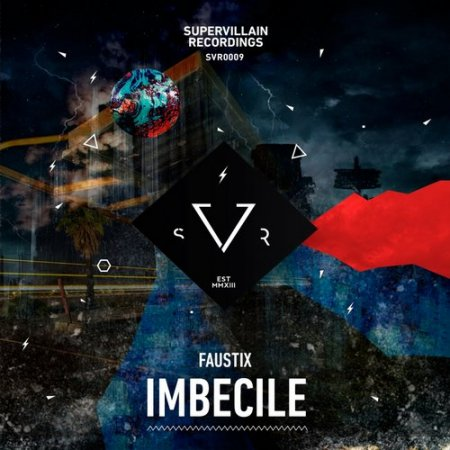 Faustix - Imbecile (Original Mix)