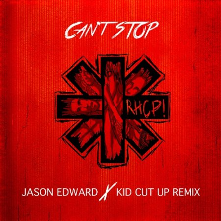 Red Hot Chili Peppers - Can't Stop (Jason Edward x Kid Cut Up Remix)