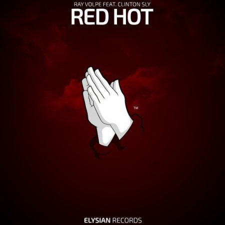 Ray Volpe feat. Clinton Sly - Red Hot (Original Mix)