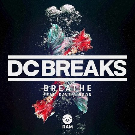 DC Breaks feat. Dave Gibson - Breathe (Original Mix)