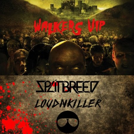 SPLITBREED & LOUD N' KILLER – Walkers (VIP)