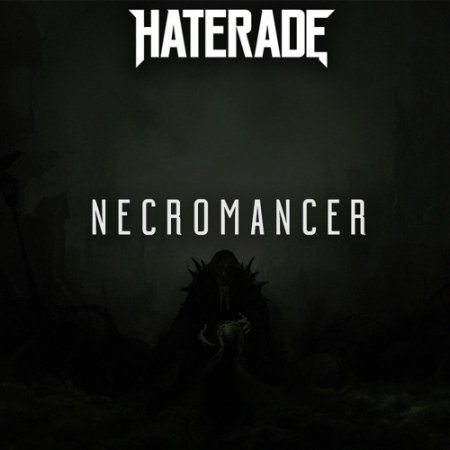 Haterade - Necromancer (Original Mix)