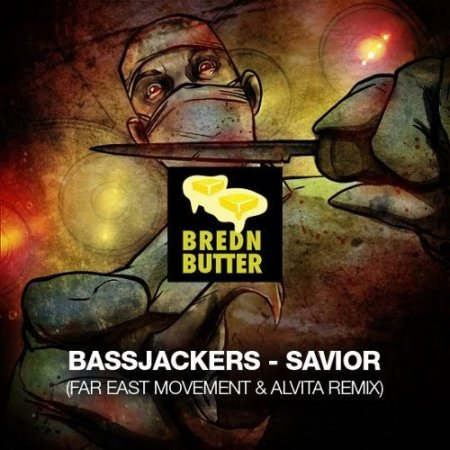 Bassjackers - Savior (Far East Movement X Alvita Remix)