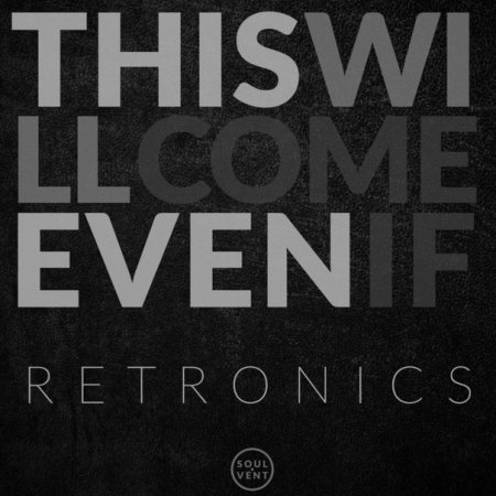 Retronics - Even If (Original Mix)