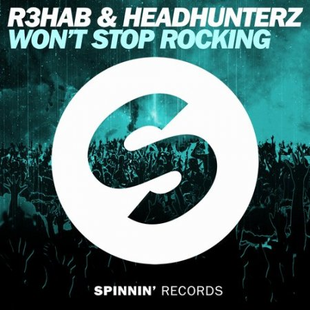 R3hab & Headhunterz - Won't Stop Rocking (Extended Mix)