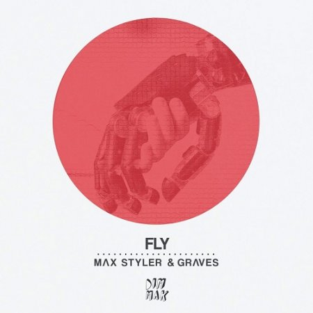 Max Styler & graves - Fly (Original Mix)