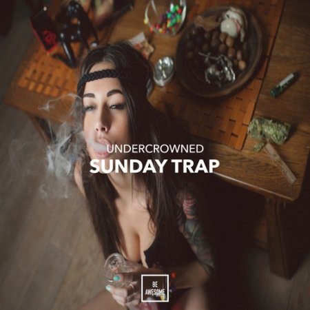 UnderCrowned - Sunday Trap