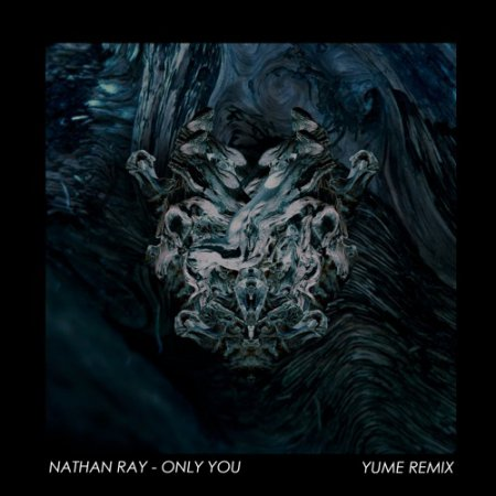 Nathan Ray - Only You (Yume Remix)