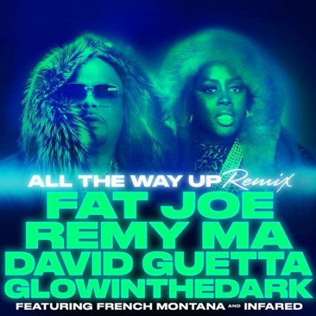 David Guetta & GlowInTheDark - All The Way Up (Remix) (Fat Joe & Remy Ma, French Montana & Infared)
