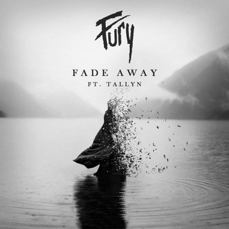 Fury feat. Tallyn - Fade Away (Original Mix)