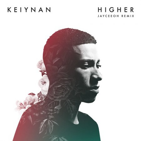 Keiynan - Higher (Jayceeoh Remix)