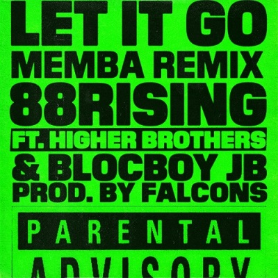 Higher Brothers & BlocBoy JB - Let It Go (MEMBA Remix)