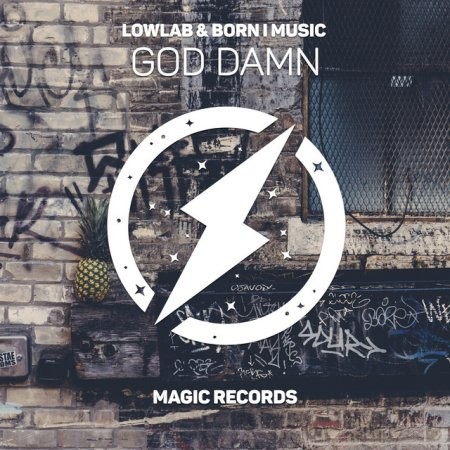 Lowlab & Born I Music - God Damn (Original Mix)
